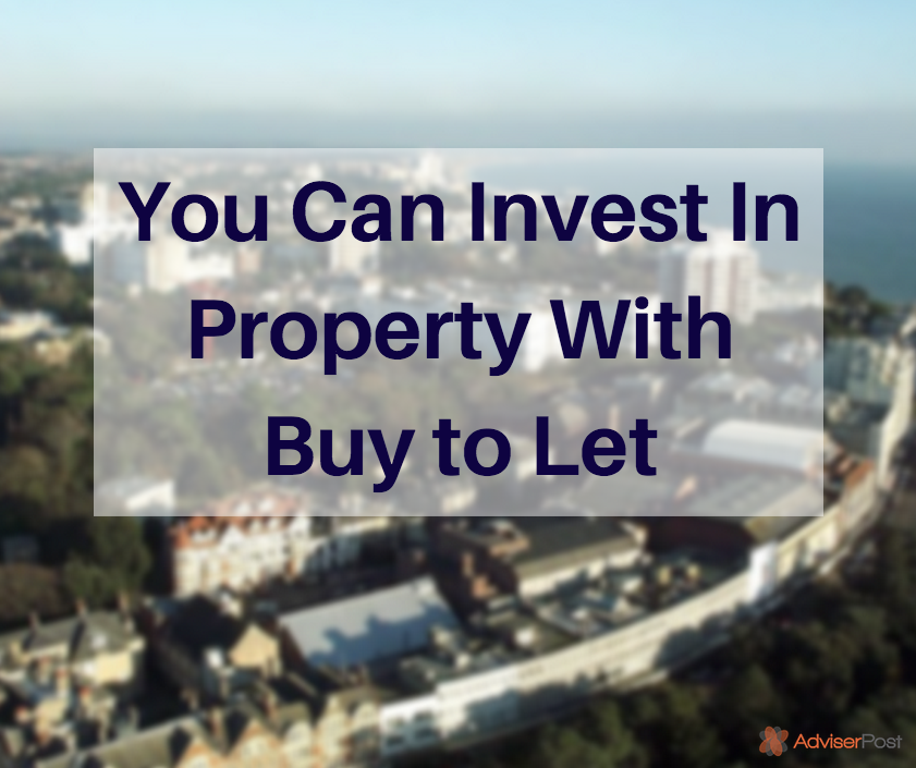 You Can Invest In Property With Buy to Let
